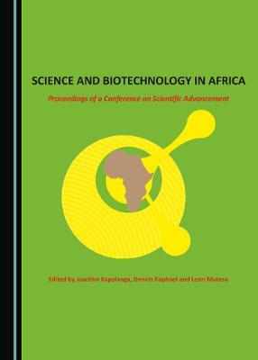 Science and Biotechnology in Africa: Proceedings of a Conference on Scientific Advancement (Hardback)