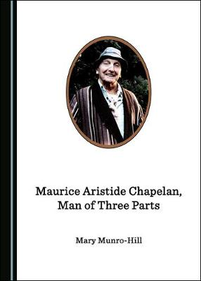Maurice Aristide Chapelan, Man of Three Parts (Hardback)