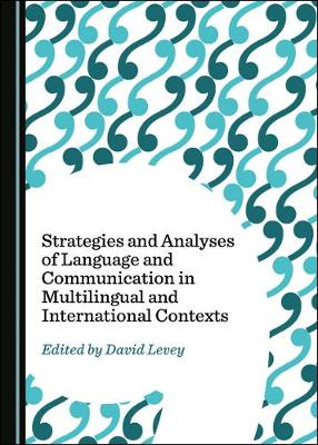 Strategies and Analyses of Language and Communication in Multilingual and International Contexts (Hardback)