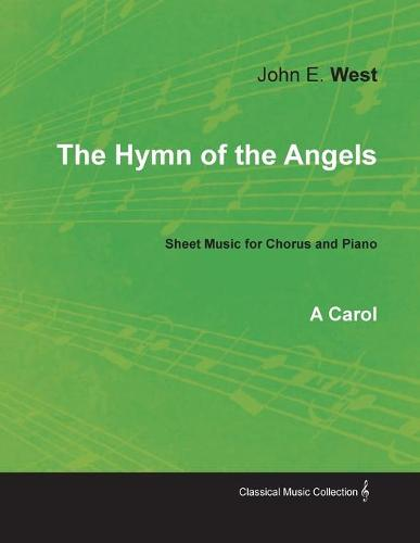 The Hymn of the Angels - A Carol - Sheet Music for Chorus and Piano (Paperback)