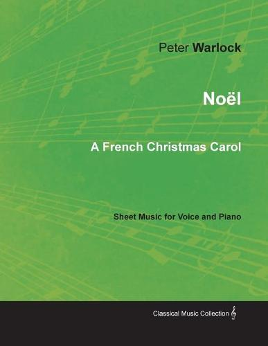 No l - A French Christmas Carol - Sheet Music for Voice and Piano (Paperback)