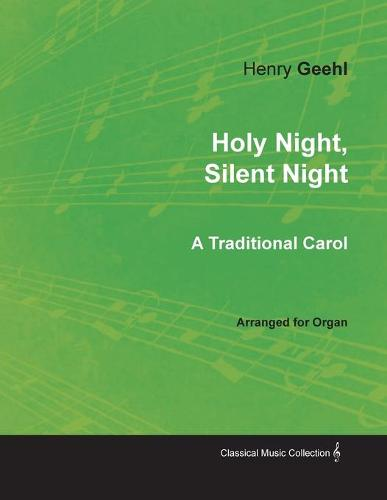 Holy Night, Silent Night - A Traditional Carol Arranged for Organ (Paperback)