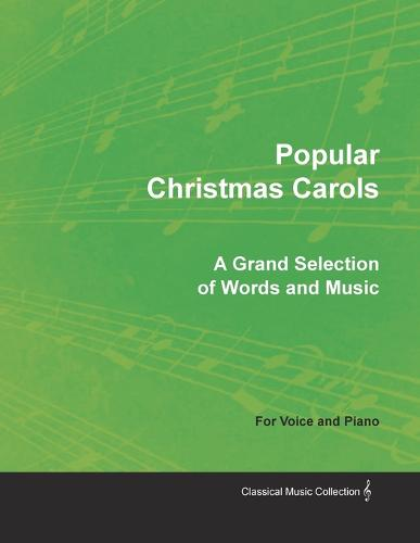 Popular Christmas Carols - A Grand Selection of Words and Music for Voice and Piano (Paperback)