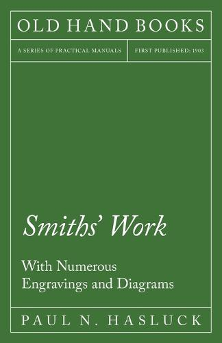 Smiths' Work - With Numerous Engravings and Diagrams (Paperback)