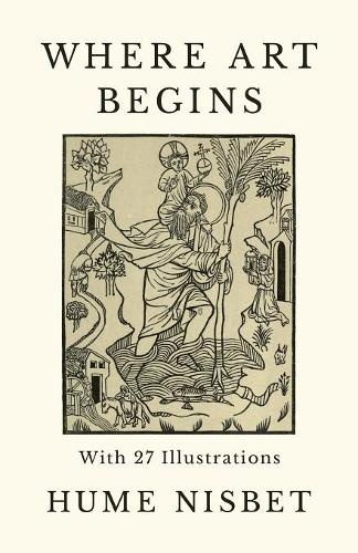Where Art Begins - With 27 Illustrations (Paperback)
