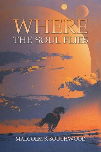 Where the Soul Flies (Paperback)
