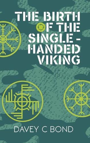 The Birth of the Single-Handed Viking (Hardback)