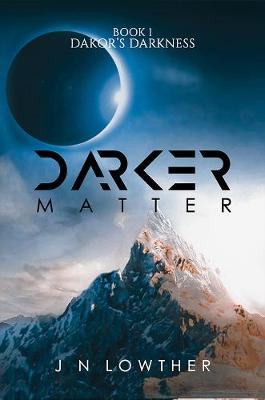 Darker Matter - Book 1 Dakor's Darkness (Paperback)