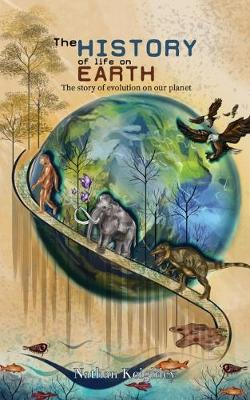 The History of Life on Earth: The story of evolution on our planet (Paperback)