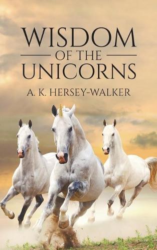 Wisdom of the Unicorns (Paperback)