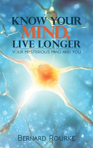 Know Your Mind Live Longer (Paperback)
