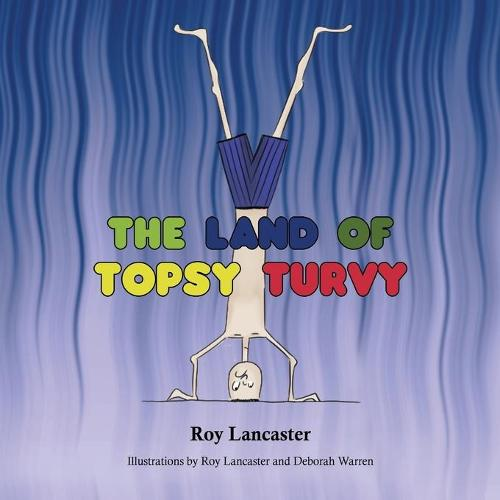 The Land of Topsy Turvy (Paperback)