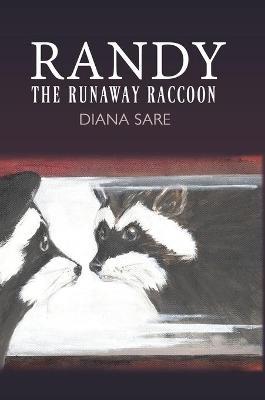 Randy The Runaway Raccoon (Hardback)