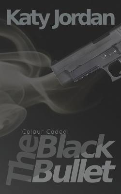 Colour Coded: The Black Bullet (Paperback)