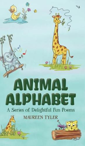 Animal Alphabet: A Series of Delightful Fun Poems (Hardback)