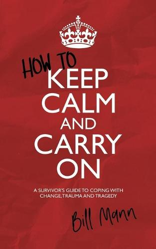 How to Keep Calm and Carry On (Paperback)