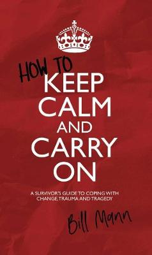How to Keep Calm and Carry On (Hardback)
