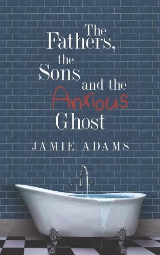 The Fathers, the Sons and the Anxious Ghost (Paperback)