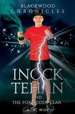Blackwood Chronicles: Inock Tehan and the Forbidden Clan (Paperback)