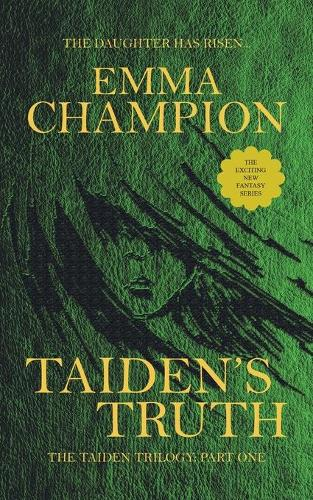 Taiden's Truth: The Taiden Trilogy: Part One (Paperback)