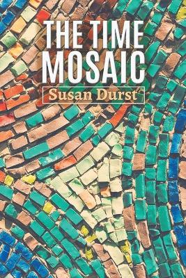 The Time Mosaic (Paperback)