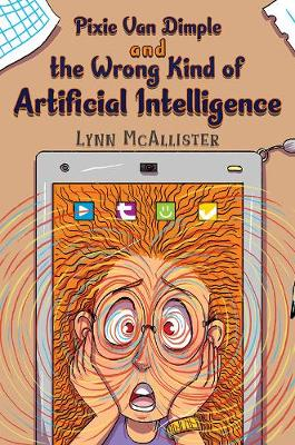Pixie Van Dimple and the Wrong Kind of Artificial Intelligence (Paperback)