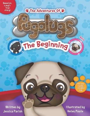 The Adventures of Pugalugs: The Beginning (Paperback)