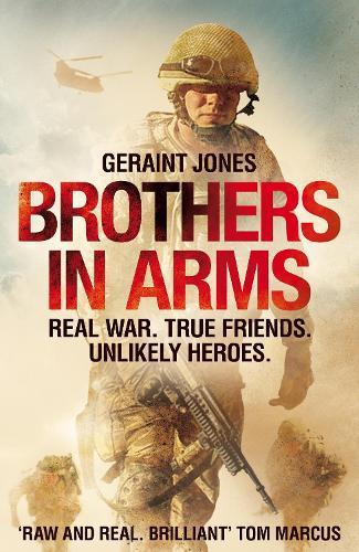 Brothers in Arms: Real War. True Friends. Unlikely Heroes. (Hardback)