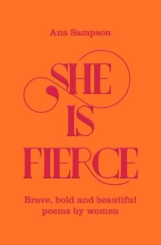 She is Fierce: Brave, Bold  and Beautiful Poems by Women (Paperback)