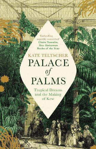 Palace of Palms: Tropical Dreams and the Making of Kew (Paperback)