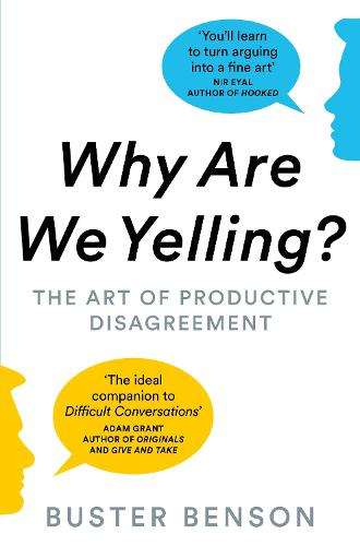 Why Are We Yelling?: The Art of Productive Disagreement (Paperback)