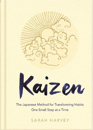 Kaizen: The Japanese Method for Transforming Habits, One Small Step at a Time (Hardback)