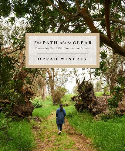 The Path Made Clear: Discovering Your Life's Direction and Purpose (Hardback)