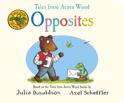 Tales from Acorn Wood: Opposites (Board book)