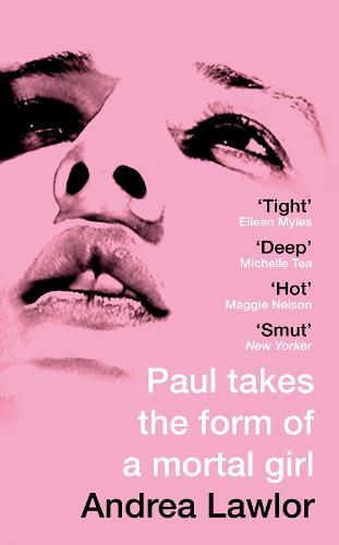Paul Takes the Form of A Mortal Girl (Hardback)