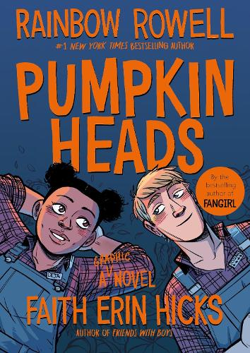 Pumpkinheads by Rainbow Rowell, Faith Erin Hicks | Waterstones