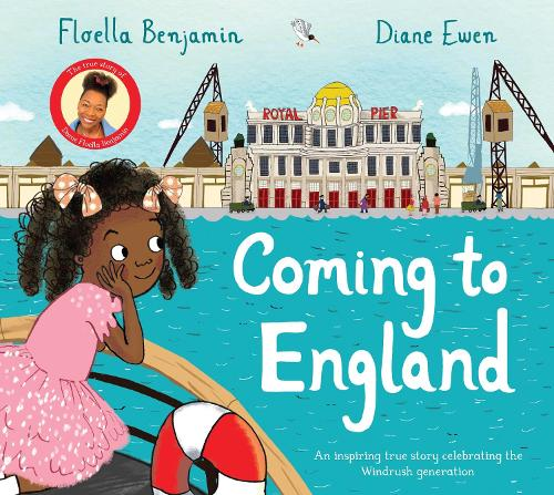 Coming to England: An Inspiring True Story Celebrating the Windrush Generation (Paperback)