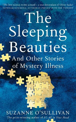The Sleeping Beauties: And Other Stories of Mystery Illness (Hardback)