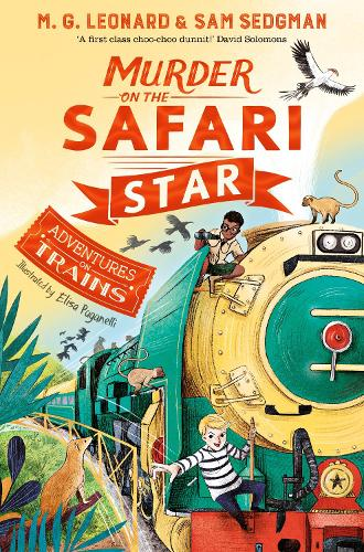 Murder on the Safari Star - Adventures on Trains (Paperback)