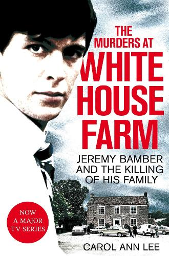 The Murders at White House Farm: Jeremy Bamber and the killing of his family. The definitive investigation. (Paperback)