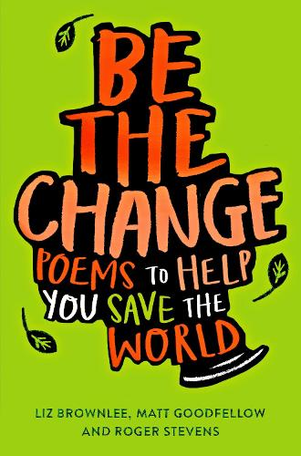 Be The Change: Poems to help you save the world (Paperback)