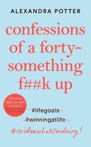 Confessions of a Forty-Something F**k Up (Hardback)