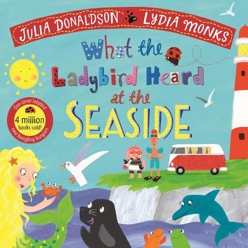 What the Ladybird Heard at the Seaside - What the Ladybird Heard (Paperback)