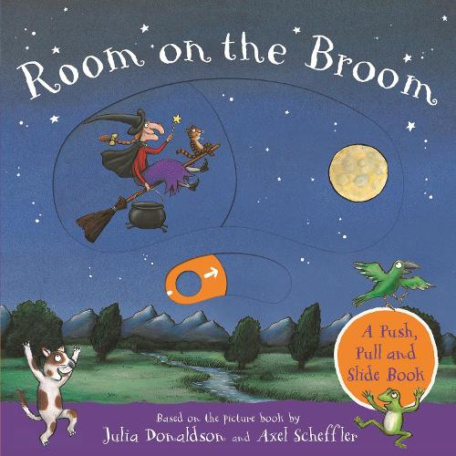 Room on the Broom: A Push, Pull and Slide Book (Board book)
