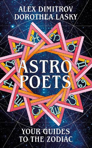 Astro Poets: Your Guides to the Zodiac (Hardback)