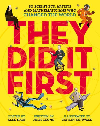 They Did It First. 50 Scientists, Artists and Mathematicians Who Changed the World - They Did It First (Hardback)