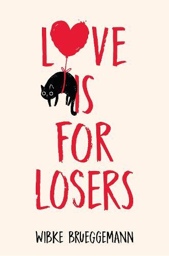 Love is for Losers - Phoebe Davis Thinks . . . (Paperback)