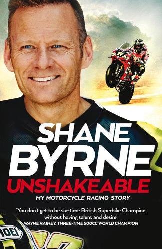 Unshakeable: My Motorcycle Racing Story (Hardback)