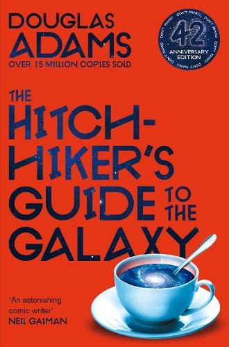 The Hitchhiker's Guide to the Galaxy: 42nd Anniversary Edition - The Hitchhiker's Guide to the Galaxy (Paperback)