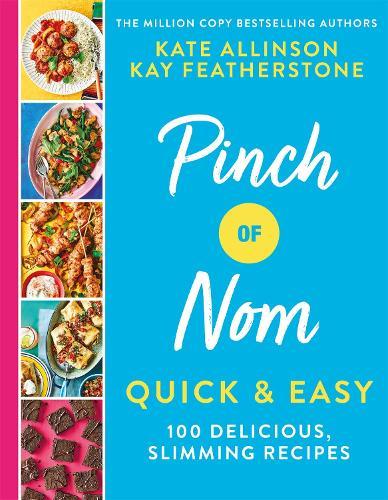 Pinch of Nom Quick & Easy: 100 Delicious, Slimming Recipes (Hardback)